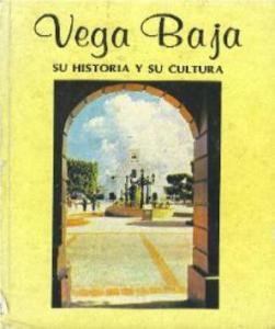 EDV_FOTO_PORTADA_LIBRO_DE_VEGA_BAJA_SU_CULTURA_Y_SU_HISTORIA-253x270-297x355