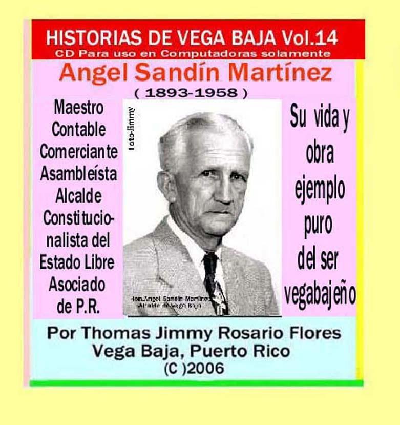 Historias de Vega Baja Vol. 14 Ilustre Angel Sandín Martínez