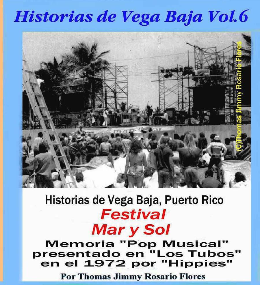 Historias de Vega baja Vol. 6 Cd Festival Mar y Sol  (Pop Musical Hippies 1972)