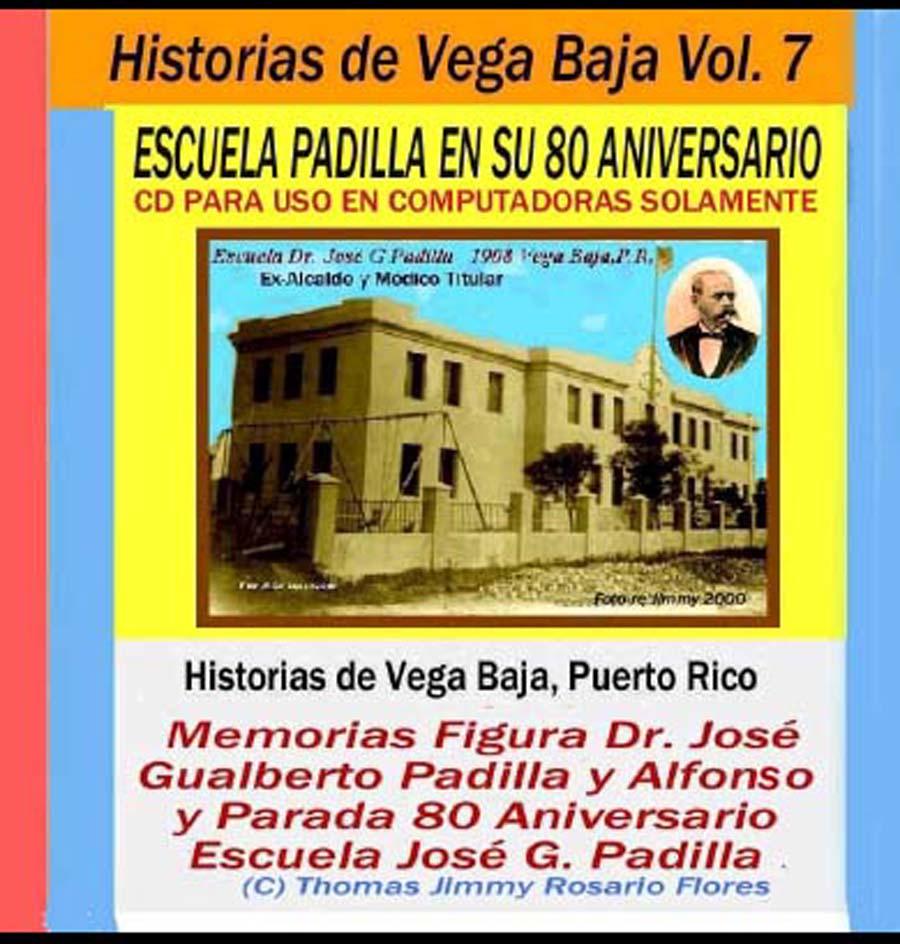 Historias de Vega Baja Vol. 7 Cd Memorias J G Padilla y Aniv 80 Esc  Padilla